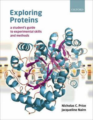 Exploring Proteins: a student's guide to experimental skills and methods