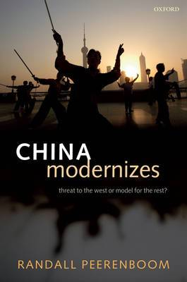China Modernizes: Threat to the West or Model for the Rest?