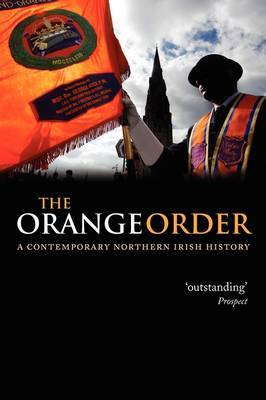 The Orange Order: A Contemporary Northern Irish History