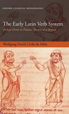 The Early Latin Verb System: Archaic Forms in Plautus, Terence, and Beyond