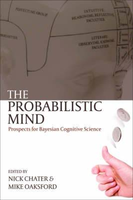The Probabilistic Mind: Prospects for Bayesian cognitive science
