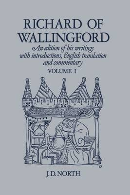 Richard of Wallingford: An Edition of His Writings with Introduction, English Translation, and Commentary: v. 1
