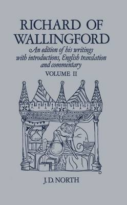 Richard of Wallingford: An Edition of His Writings with Introduction, English Translation, and Commentary: v. 2