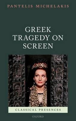 Greek Tragedy on Screen
