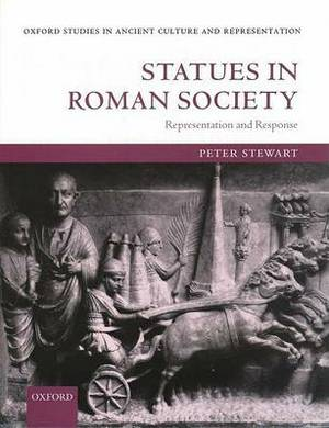 Statues in Roman Society: Representation and Response