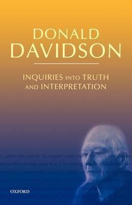 Inquiries into Truth and Interpretation: Philosophical Essays