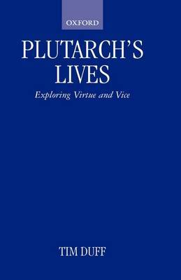 Plutarch's  Lives : Exploring Virtue and Vice