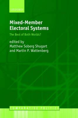 Mixed-Member Electoral Systems: The Best of Both Worlds?