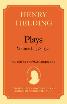 Henry Fielding: Plays: Volume I: 1728-1731