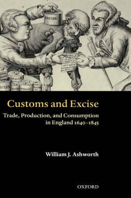 Customs and Excise: Trade, Production and Consumption in England 1640-1845