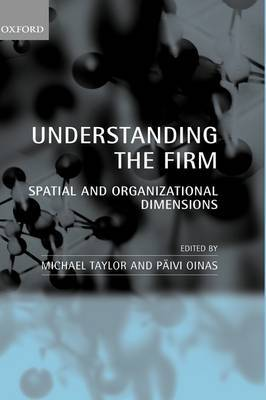Understanding the Firm: Spatial and Organizational Dimensions