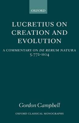 Lucretius on Creation and Evolution: A Commentary on De rerum natura Book 5 Lines 772-1104