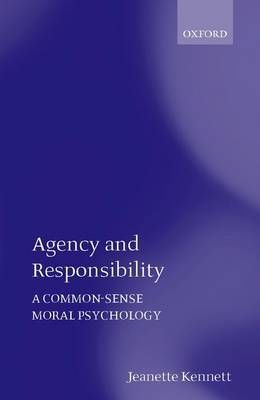Agency and Responsibility: A Common-Sense Moral Psychology