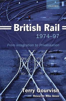 British Rail 1974-1997: From Integration to Privatisation