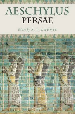 Aeschylus: Persae: with Introduction and Commentary by A.F. Garvie