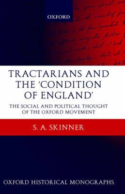 Tractarians and the condition of England: The Social and Political Thought of the Oxford Movement