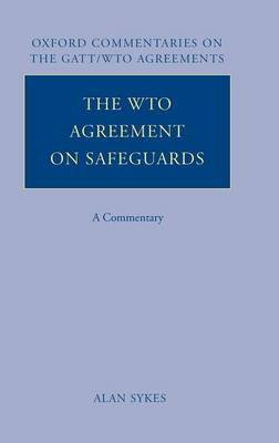 The WTO Agreement on Safeguards: A Commentary
