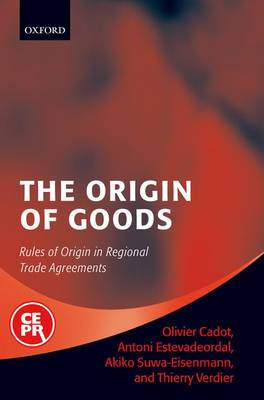 The Origin of Goods: Rules of Origin in Regional Trade Agreements
