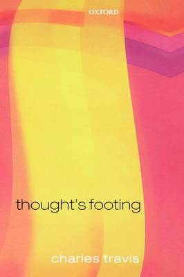 Thought's Footing: A Theme in Wittgenstein's Philosophical Investigations
