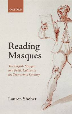 Reading Masques: The English Masque and Public Culture in the Seventeenth Century