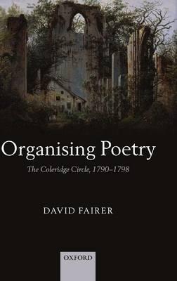 Organising Poetry: The Coleridge Circle, 1790-1798