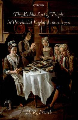 The Middle Sort of People in Provincial England, 1600-1750