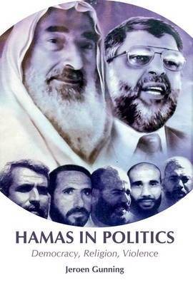 Hamas in Politics: Democracy, Religion, Violence