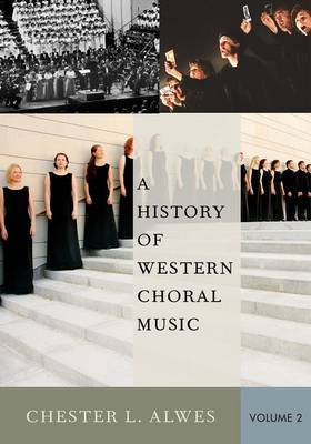 A History of Western Choral Music: Volume 2