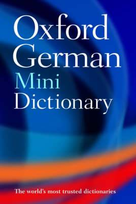 Oxford German Mini Dictionary: German-English, English-German = Deutsch-Englisch, Englisch-Deutsch