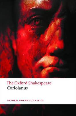 The Tragedy of Coriolanus: The Oxford Shakespeare