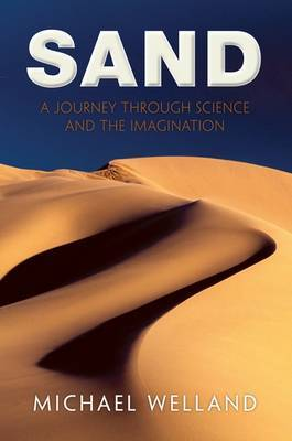 Sand: A Journey Through Science and the Imagination