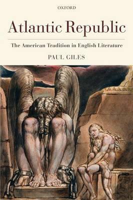 Atlantic Republic: The American Tradition in English Literature