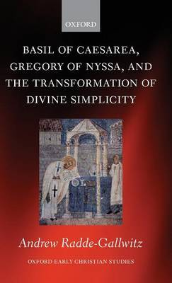Basil of Caesarea, Gregory of Nyssa, and the Transformation of Divine Simplicity