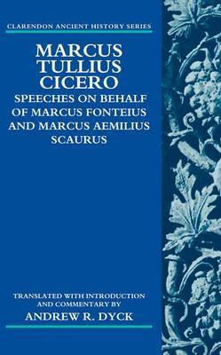 Marcus Tullius Cicero: Speeches on Behalf of Marcus Fonteius and Marcus Aemilius Scaurus: Translated with Introduction and Commentary