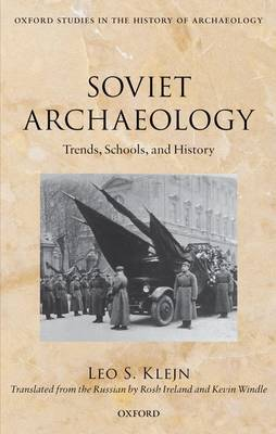 Soviet Archaeology: Trends, Schools, and History
