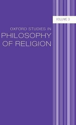 Oxford Studies in Philosophy of Religion: v. 3