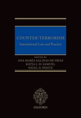 Counter-terrorism: International Law and Practice