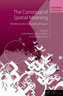 The Construal of Spatial Meaning: Windows into Conceptual Space