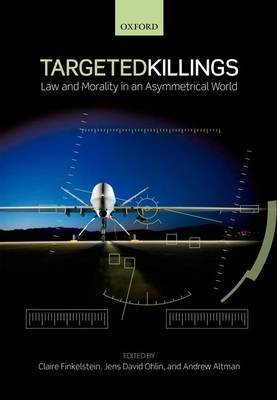 Targeted Killings: Law and Morality in an Asymmetrical World