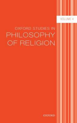 Oxford Studies in Philosophy of Religion Volume 4