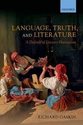 Language, Truth, and Literature: A Defence of Literary Humanism