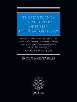 The Max Planck Encyclopedia of Public International Law: Index and Tables