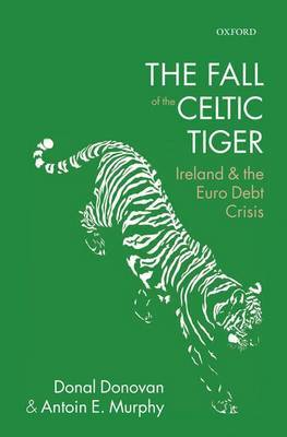 The Fall of the Celtic Tiger: Ireland and the Euro Debt Crisis