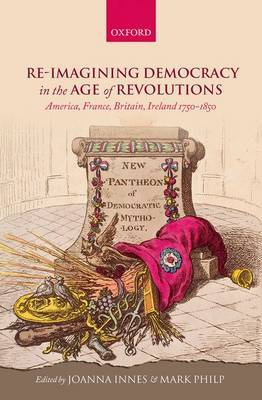 Re-imagining Democracy in the Age of Revolutions: America, France, Britain, Ireland 1750-1850