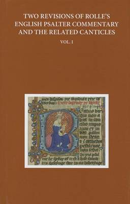 Two Revisions of Rolle's English Psalter Commentary and the Related Canticles: Volume I