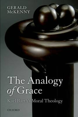The Analogy of Grace: Karl Barth's Moral Theology