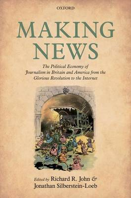 Making News: The Political Economy of Journalism in Britain and America from the Glorious Revolution to the Internet