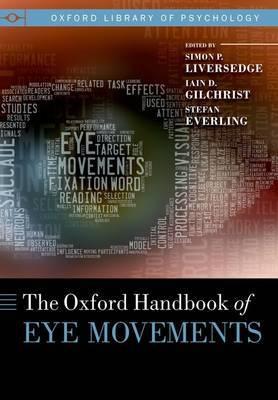 The Oxford Handbook of Eye Movements