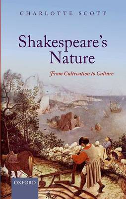 Shakespeare's Nature: From Cultivation to Culture