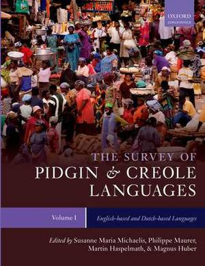 The Survey of Pidgin and Creole Languages: Volume 1: English-based and Dutch-based Languages